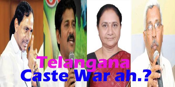 telangana  caste war leading by war