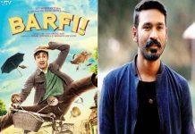 Dhanush to remake Barfi