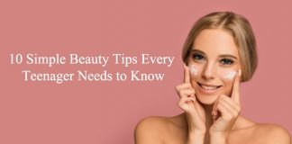 10 Simple Beauty Tips Every Teenager Needs to Know