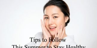 7 Tips to Follow This Summer to Stay Healthy