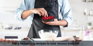 Top 5 fat burning recipes to lose excess body fat